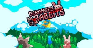 Deranged Rabbits